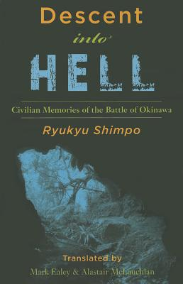 Descent Into Hell: Civilian Memories of the Battle of Okinawa Cover Image