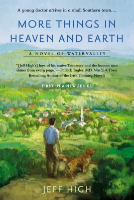 More Things in Heaven and Earth: A Novel of Watervalley Cover Image
