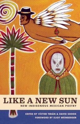 Like a New Sun: New Indigenous Mexican Poetry Cover Image
