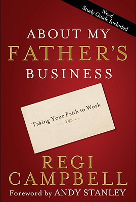 About My Father's Business: Taking Your Faith to Work Cover Image