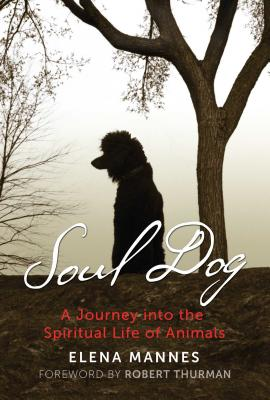Soul Dog: A Journey into the Spiritual Life of Animals Cover Image