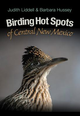 Birding Hot Spots of Central New Mexico (W. L. Moody Jr. Natural History Series #42) Cover Image