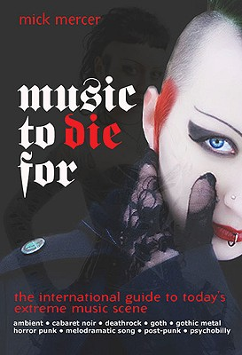 Music to Die For: The International Guide to Today's Extreme Music Scene Cover Image