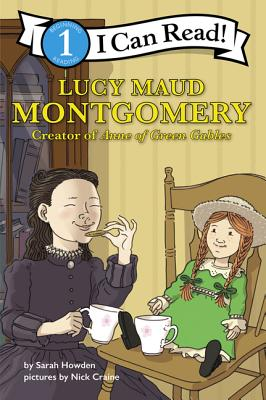 Lucy Maud Montgomery: Creator of Anne of Green Gables: I Can Read Level 1 Cover Image