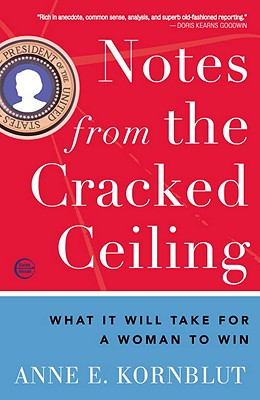 Notes from the Cracked Ceiling: What It Will Take for a Woman to Win Cover Image