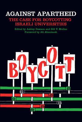 Against Apartheid: The Case for Boycotting Israeli Universities Cover Image