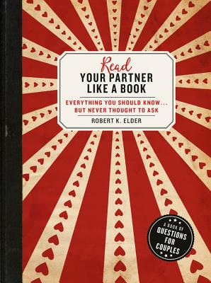 Read Your Partner Like a Book: Everything You Should Know...But Never Thought to Ask: A Book of Questions for Couples Cover Image