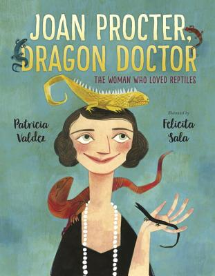 Joan Procter, Dragon Doctor: The Woman Who Loved Reptiles Cover Image