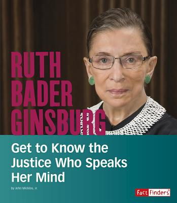 Ruth Bader Ginsburg: Get to Know the Justice Who Speaks Her Mind (People You Should Know) Cover Image