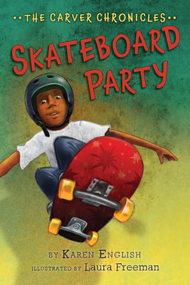 Skateboard Party: The Carver Chronicles, Book Two Cover Image