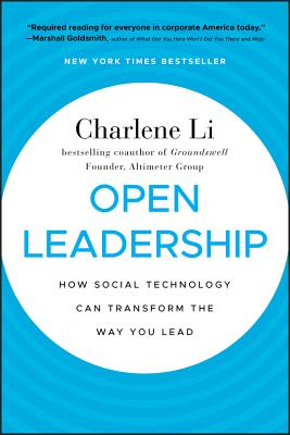 Open Leadership: How Social Technology Can Transform the Way You Lead Cover Image