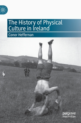 The History of Physical Culture in Ireland Cover Image