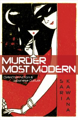 Murder Most Modern: Detective Fiction and Japanese Culture Cover Image