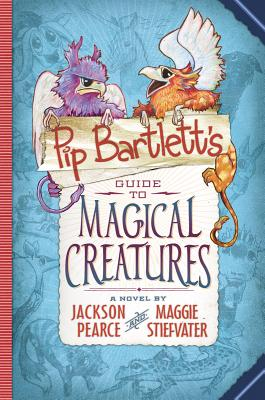 Pip Bartlett's Guide to Magical Creatures (Pip Bartlett #1) Cover