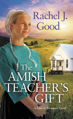 Cover for The Amish Teacher's Gift (Love and Promises #1)