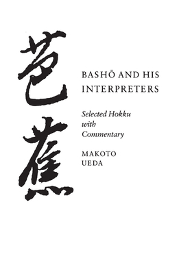 Basho and His Interpreters: Selected Hokku with Commentary Cover Image