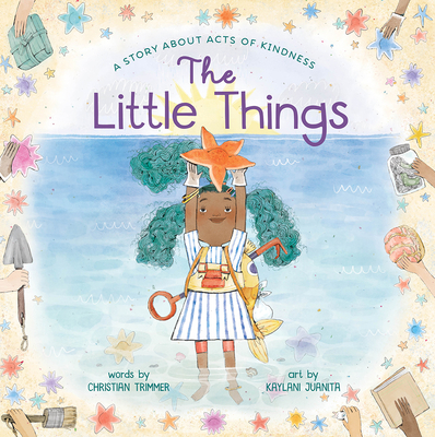 The Little Things: A Story About Acts of Kindness Cover Image