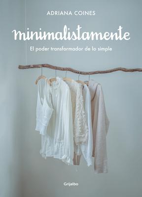 Minimalistamente. El poder transformador de lo simple / Minimalist. The Transformative Power of Simplicity Cover Image