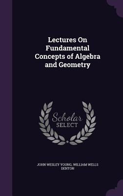 Lectures on Fundamental Concepts of Algebra and Geometry Cover Image
