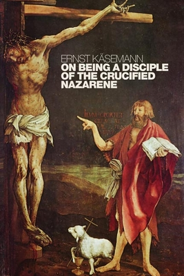 On Being a Disciple of the Crucified Nazarene Cover