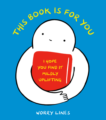This Book Is for You: I Hope You Find It Mildly Uplifting Cover Image