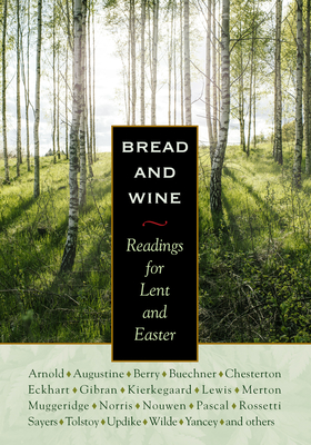 Bread & Wine: Readings for Lent and Easter Cover Image
