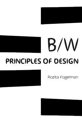 Principles of Black & White Design: Black & White Art & Design Cover Image