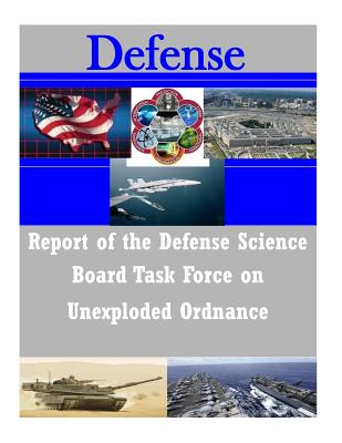 Report of the Defense Science Board Task Force on Unexploded Ordnance Cover Image