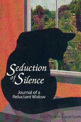 Seduction of Silence Journal of a Reluctant Widow Cover