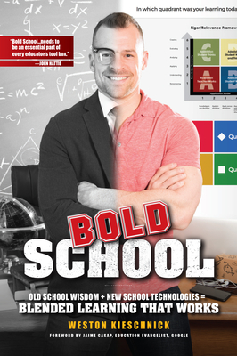 Bold School: Old School Wisdom + New School Technologies = Blended Learning That Works Cover Image
