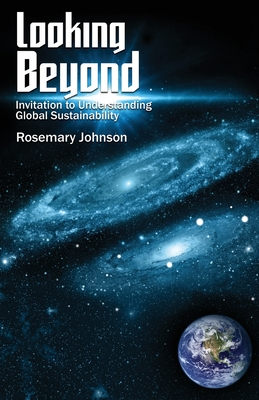 Looking Beyond: Invitation to Understanding Global Sustainability Cover Image