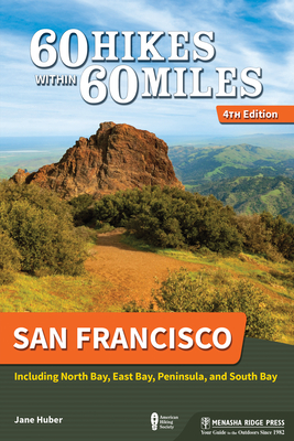 60 Hikes Within 60 Miles: San Francisco: Including North Bay, East Bay, Peninsula, and South Bay Cover Image