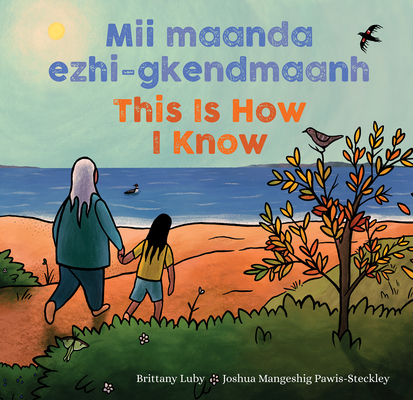 MII Maanda Ezhi-Gkendmaanh / This Is How I Know: Niibing, Dgwaagig, Bboong, Mnookmig Dbaadjigaade Maanpii Mzin'igning / A Book about the Seasons Cover Image