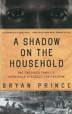 A Shadow on the Household: One Enslaved Family's Incredible Struggle for Freedom Cover Image