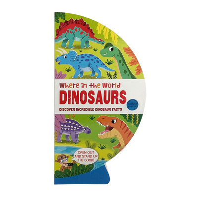 Where in the World: Dinosaurs: Discover Incredible Dinosaur Facts Cover Image