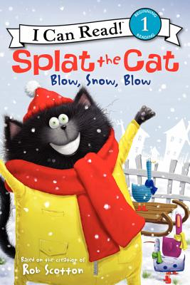 Splat the Cat: Blow, Snow, Blow (I Can Read Level 1) Cover Image