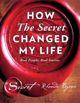 How The Secret Changed My Life: Real People. Real Stories. (The Secret Library #5) Cover Image