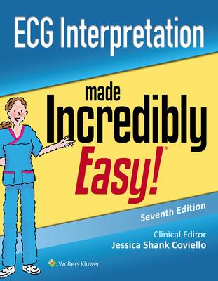 ECG Interpretation Made Incredibly Easy (Incredibly Easy! Series®) Cover Image