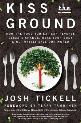 Kiss the Ground: How the Food You Eat Can Reverse Climate Change, Heal Your Body & Ultimately Save Our World Cover Image