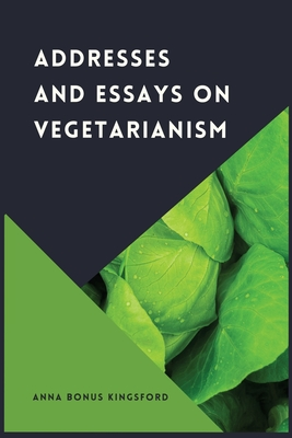 Addresses and Essays on Vegetarianism Cover Image