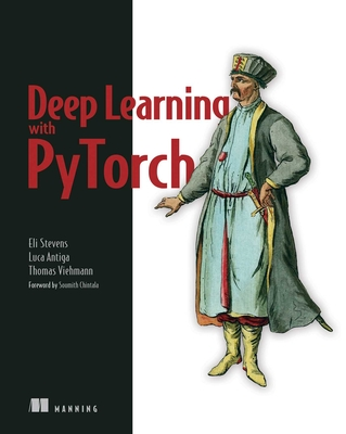 Deep Learning with PyTorch: Build, train, and tune neural networks using Python tools Cover Image