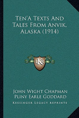 Ten'a Texts and Tales from Anvik, Alaska (1914) Cover Image