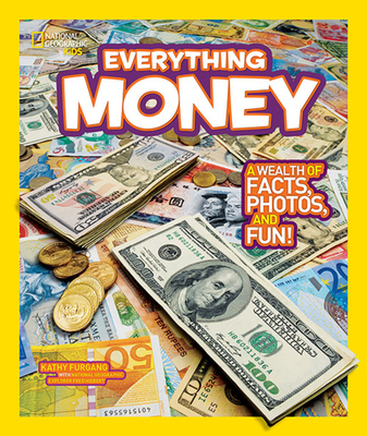National Geographic Kids Everything Money: A wealth of facts, photos, and fun! Cover Image