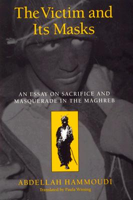 The Victim and its Masks: An Essay on Sacrifice and Masquerade in the Maghreb Cover Image