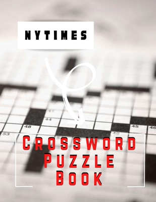 Nytimes Crossword Puzzle Book: Hard Puzzle Words Books For Adults, Day To Day Crossword Calendar, Brain Workouts Variety Puzzles, Brain Games Crosswo Cover Image