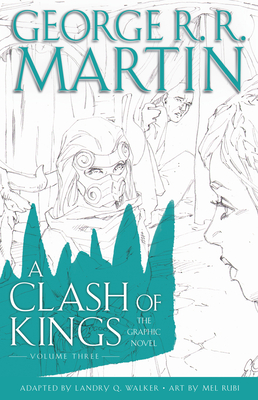 A Clash of Kings: The Graphic Novel: Volume Three: Volume Three (A Game of Thrones: The Graphic Novel #7) Cover Image
