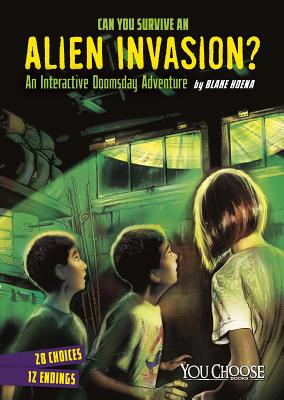 Can You Survive an Alien Invasion?: An Interactive Doomsday Adventure (You Choose: Doomsday) Cover Image