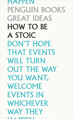 How to Be a Stoic (Penguin Great Ideas) Cover Image