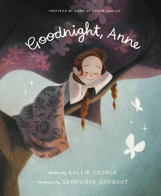 Goodnight, Anne: Inspired by Anne of Green Gables Cover Image