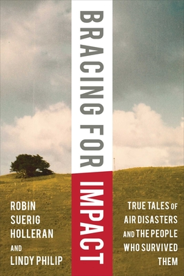 Bracing for Impact: True Tales of Air Disasters and the People Who Survived Them Cover Image